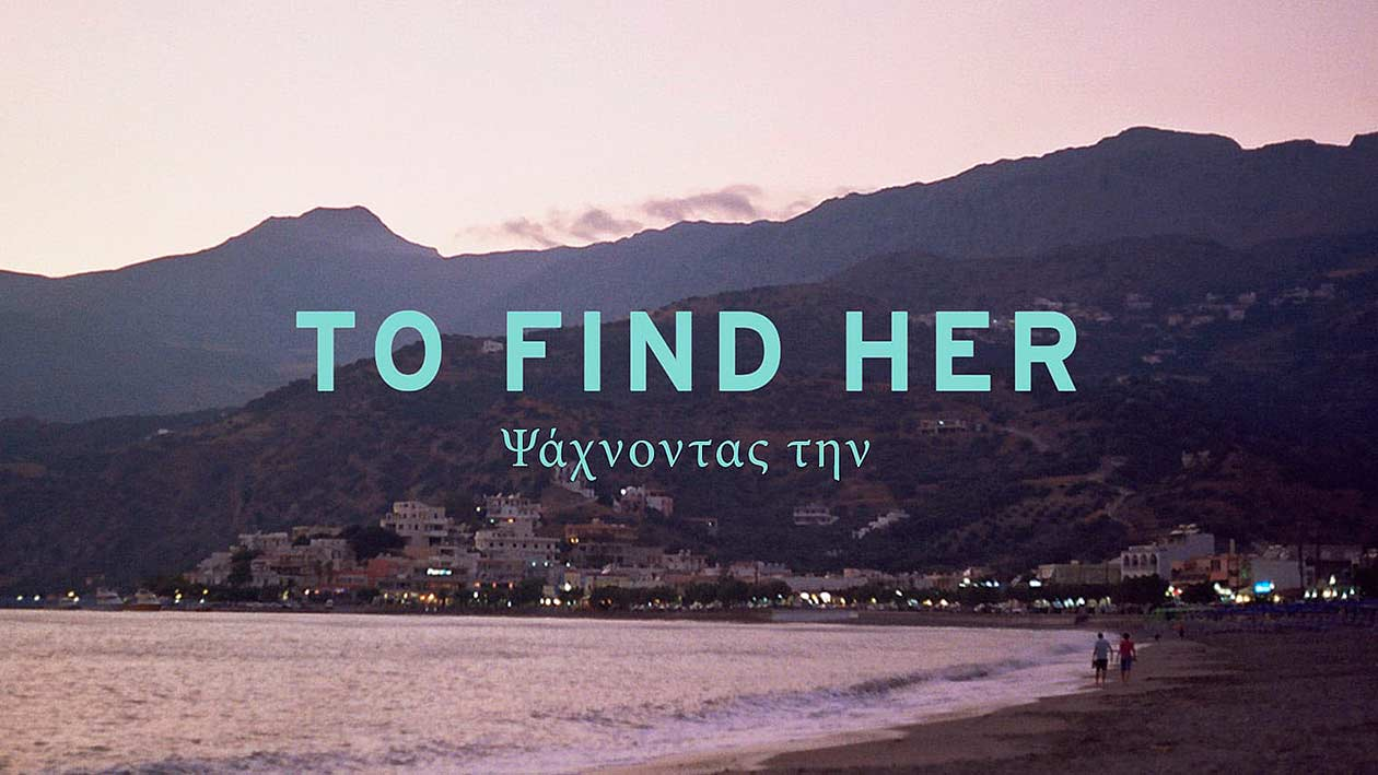 To find her